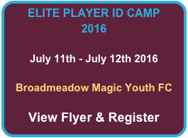 ELITE PLAYER ID CAMP 2016  July 11th - July 12th 2016  Broadmeadow Magic Youth FC  View Flyer & Register