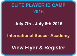 ELITE PLAYER ID CAMP 2016  July 7th - July 8th 2016  International Soccer Academy  View Flyer & Register